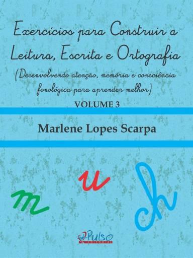 Exercícios para Construir a Leitura, Escrita e Ortografia – Vol. 3