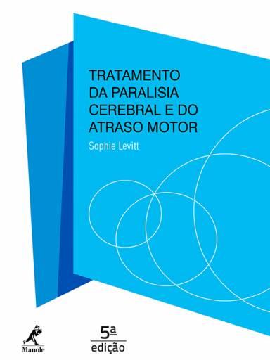 Tratamento da paralisia cerebral e do atraso motor - 5ª edição