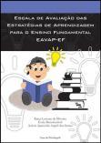 EAVAP-EF - Escala de avaliação das estratégias de aprendizagem para o ensino fundamental