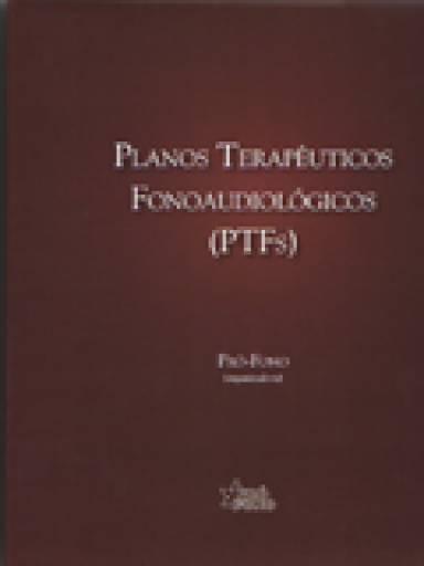 Planos Terapêuticos Fonoaudiológicos (PTFs)