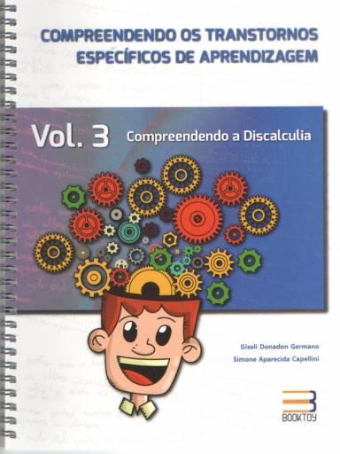Compreendendo os transtornos específicos de aprendizagem - vol. 3 - Discalculia