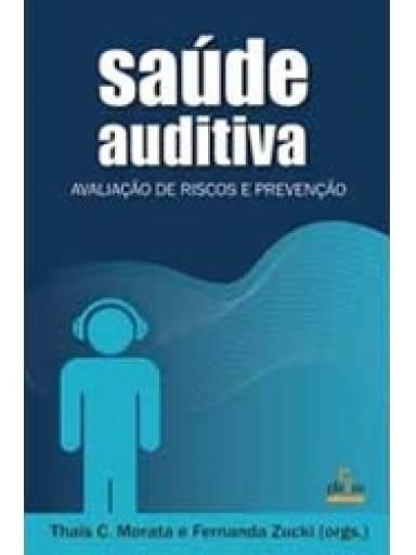 Saúde Auditiva - avaliação de riscos e prevenção