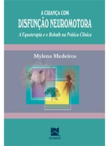 A criança com disfunção neuromotora
