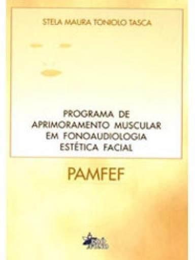 PAMFEF - Programa de Aprimoramento Muscular em Fonoaudiologia Estética Facial