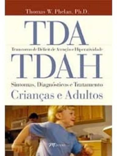 TDA / TDAH - Transtorno de Déficit de Atenção e Hiperatividade