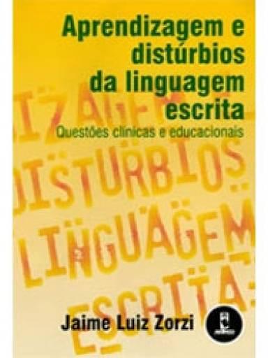 Aprendizagem e Distúrbios da Linguagem Escrita