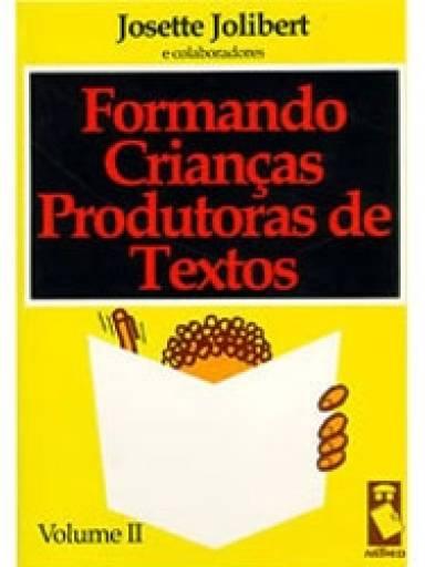Formando Crianças Produtoras de Textos - Vol. II