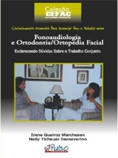 Coleção Cefac - Fonoaudiologia e Ortodontia/Ortopedia Facial