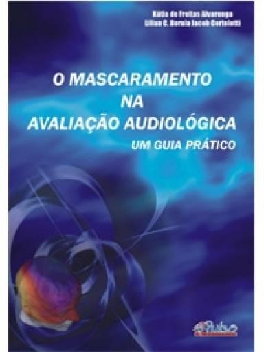 O Mascaramento na avaliação audiológica