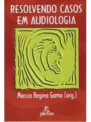 Resolvendo casos em audiologia