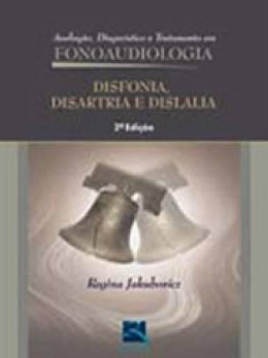 Disfonia, Disartria e Dislalia