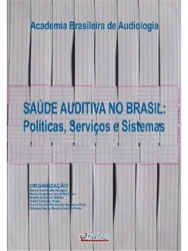 Saúde auditiva no Brasil políticas, serviços e sistemas