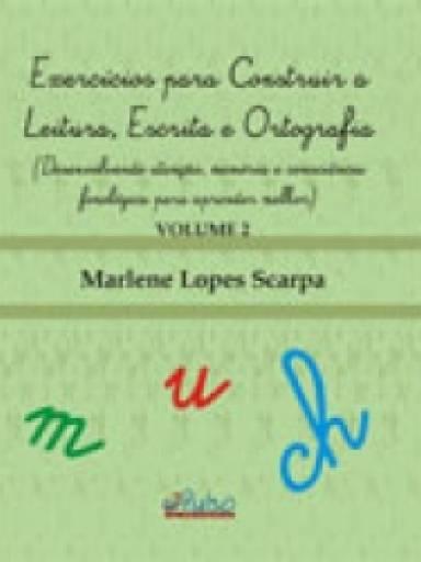 Exercícios para Construir a Leitura, Escrita e Ortografia Vol. 2